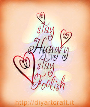 Stay Hungry Stay Foolish frase inglese slogan