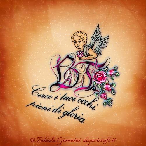Slogan in lingua italiana dedicato al monogramma BT stilizzato tra fiori e angelo alato. La frase recita: Cerco i tuoi occhi pieni di gloria.